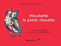 Geneviève Hoffmann - Mouchette, la petite chouette.