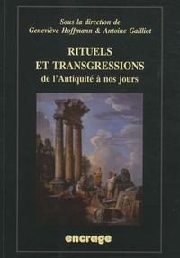 Geneviève Hoffmann et Antoine Gailliot - Rituels et transgressions de l'Antiquité à nos jours - Actes du colloque (Amiens, 23-25 janvier 2008).