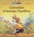 Geneviève Huriet et Loïc Jouannigot - L'invention d'Onésime Passiflore.
