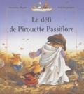 Geneviève Huriet et Loïc Jouannigot - Le défi de Pirouette Passiflore.