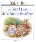 Geneviève Huriet et Loïc Jouannigot - Le Grand Livre de la famille Passiflore Tome 5 : .