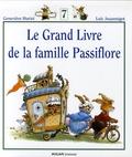 Geneviève Huriet et Loïc Jouannigot - Le Grand Livre de la famille Passiflore Tome 7 : .