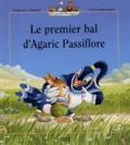 Geneviève Huriet et Loïc Jouannigot - Le premier bal d'Agaric Passiflore.