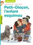 Geneviève Huriet et Pawel Pawlak - Petit-Glaçon, l'enfant esquimau.