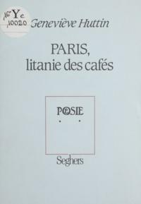 Geneviève Huttin - Paris, litanie des cafés.