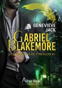Genevieve Jack - Gabriel Blakemore - Les Dragons de Paragon Tome 1.