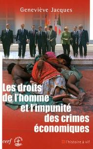 Geneviève Jacques - Les droits de l'homme et l'impunité des crimes économiques.