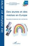 Geneviève Jacquinot-Delaunay et Evangelia Kourti - Des jeunes et des médias en Europe - Nouvelles tendances de la recherche.