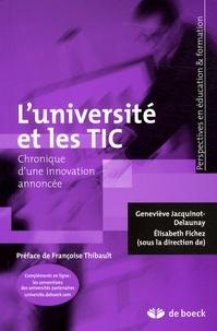 Geneviève Jacquinot-Delaunay et Elisabeth Fichez - L'université et les TIC - Chronique d'une innovation annoncée.