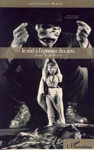 Geneviève Jolly - Le réel à l'épreuve des arts - L'écran, la rue, la scène.