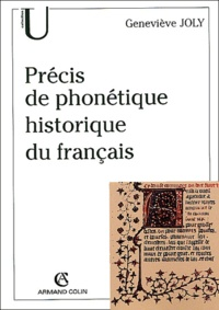 Geneviève Joly - Précis de phonétique historique du français.