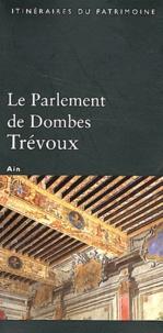 Geneviève Jourdan - Le Parlement de Dombes, Trévoux.