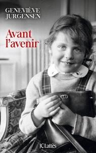 Geneviève Jurgensen - Avant l'avenir.