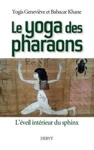 Geneviève Khane et Babacar Khane - Le Yoga des Pharaons - L'éveil intérieur du Sphinx.