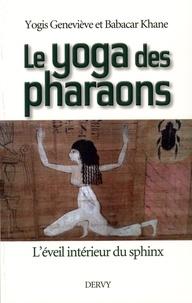 Geneviève Khane et Babacar Khane - Le yoga des pharaons - L'eveil interieur du sphinx.