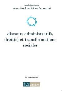 Geneviève Koubi et Wafa Tamzini - Discours administratifs, droit(s) et transformations sociales.