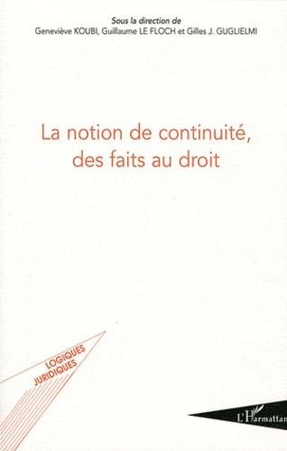 Geneviève Koubi et Guillaume Le Floch - La notion de continuité, des faits au droit.