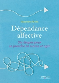 Dépendance affective - Six étapes pour se prendre en main et agir.pdf