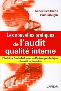 Geneviève Krebs et Yvon Mougin - Les nouvelles pratiques de l'audit qualité interne.