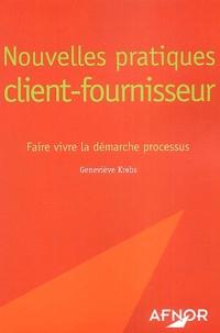 Geneviève Krebs - Nouvelles pratiques client-fourniesseur - Faire vivre la démarche processus.