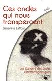 Geneviève Laffont - Ces ondes qui nous transpercent....