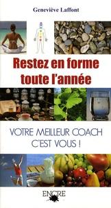 Geneviève Laffont - Rester en forme toute l'année - Soyez votre propre coach.