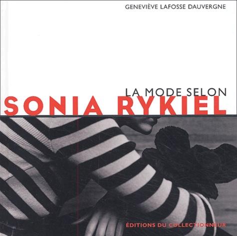 Geneviève Lafosse Dauvergne - La mode selon Sonia Rykiel.