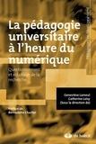 Geneviève Lameul et Catherine Loisy - La pédagogie universitaire à l'heure du numérique - Questionnement et éclairage de la recherche.