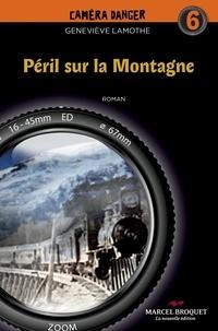 Geneviève Lamothe - Péril sur la montagne - Caméra Danger No 6.