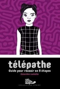 Geneviève Lamothe - Télépathe - Guide pour réussir en 9 étapes.