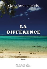 Geneviève Langlois - La différence.