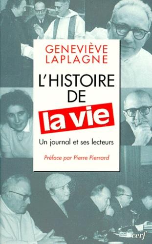 """Geneviève Laplagne - L'histoire de """"La vie"""" - Un journal et ses lecteurs."""
