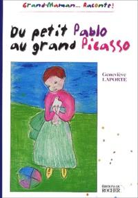 Geneviève Laporte - Du petit Pablo au grand Picasso.