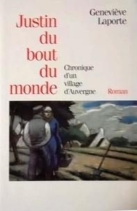 Geneviève Laporte - Justin du bout du monde - Chronique d'un village d'Auvergne.