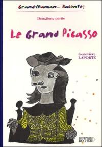Geneviève Laporte - Le grand Picasso - Deuxième partie.