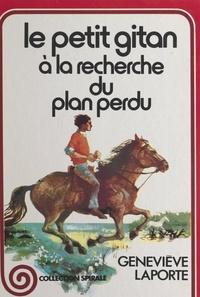Geneviève Laporte et Jean Retailleau - Le petit Gitan à la recherche du plan perdu.