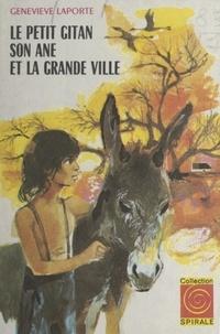 Geneviève Laporte et Jean Retailleau - Le petit Gitan, son âne et la grande ville.