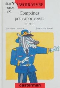 Geneviève Laurencin et Jean-Marie Renard - Comptines pour apprivoiser la rue.