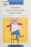 Geneviève Laurencin et Jean-Marie Renard - Comptines pour se tenir à table comme il faut.