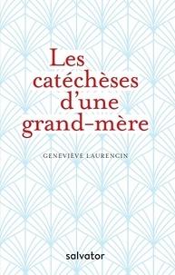 Geneviève Laurencin - Les catéchèses d'une grand-mère.