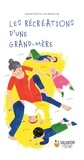 Geneviève Laurencin - Les récréations d'une grand-mère.