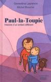 Geneviève Laurencin et Michel Boucher - Paul-la-Toupie - Histoire d'un enfant différent.