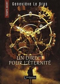 Geneviève le Bras - Un direct pour l'éternité (Temps Mort : L'Anthologie).