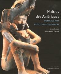 Geneviève Le Fort - Maîtres des Amériques - Hommage aux artistes précolombiens, La collection Dora et Paul Janssen.