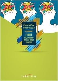 Geneviève Lebouteux - L'unité - Un paradigme pour les temps nouveaux.