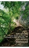 Geneviève Lecoq - Sur les pas de Jean-Jacques Rousseau - Guide de découvertes insolites en pays de Savoie.