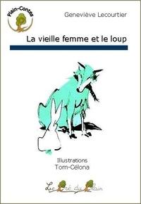 Geneviève Lecourtier - La vieille femme et le loup.