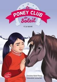 Geneviève Lecourtier et Christine Féret-Fleury - Le Poney Club du Soleil - Tome 4 - Le secret.