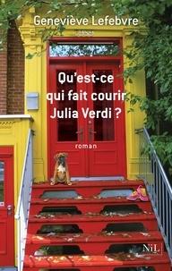 Geneviève Lefebvre - Qu'est-ce qui fait courir Julia Verdi ?.