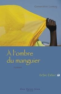 Geneviève Lemay - À l'ombre du manguier.
